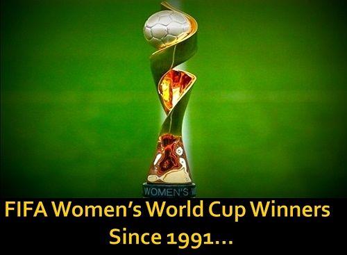 Fifa Women S World Cup Winners List Since 1991 To 2015 Fifa Women S World Cup World Cup Winners World Cup