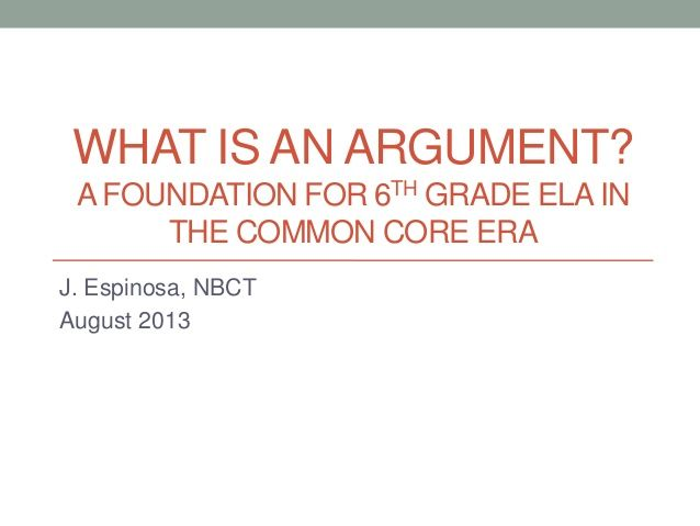 What is an Argument: A Foundation for ELA in the Common Core Era