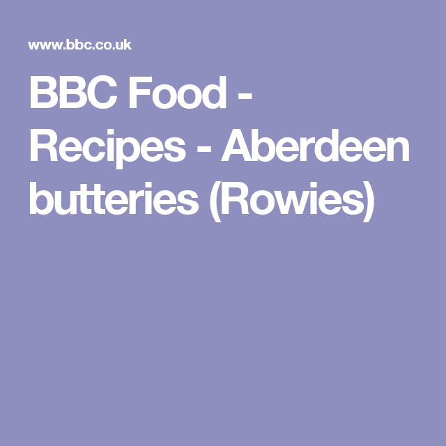 Bbc food recipes aberdeen butteries rowies bread rolls bbc food recipes aberdeen butteries rowies bread rolls biscuits buns scones bagels pinterest buttery rowies food and recipes forumfinder Images