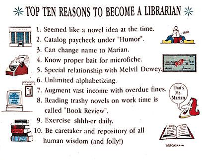 Top Ten Reasons To Become A Librarian Library Humor Librarian