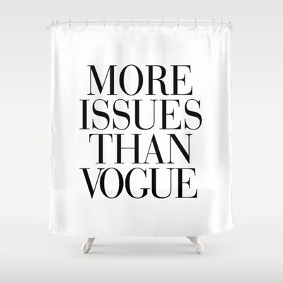 More Issues than Vogue Shower Curtain by RexLambo - $68.00