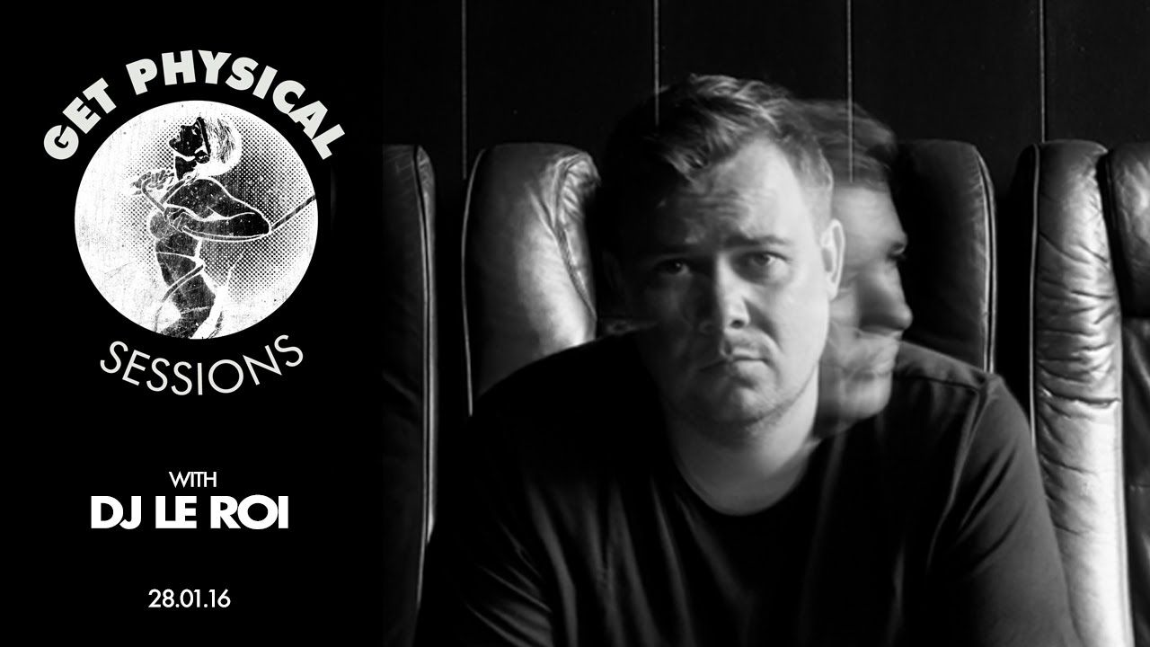 Get Physical Sessions Episode 60 with DJ Le Roi