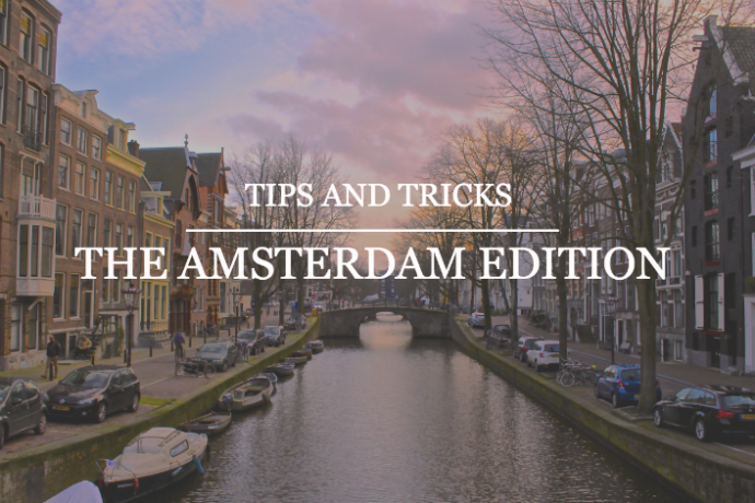 The best Tips and Tricks for your visit to Amsterdam