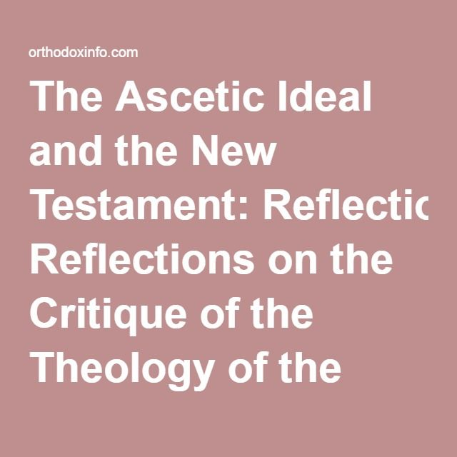 The Ascetic Ideal and the New Testament: Reflections on the Critique of the Theology of the Reformation