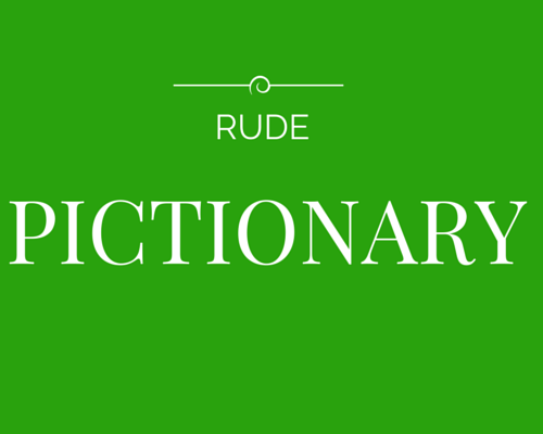 Look No Further  Easy To Print Sheet Of Rude Pictionary Words
