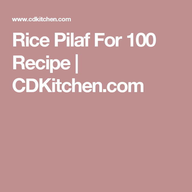 Rice Pilaf For 100 Recipe | CDKitchen.com