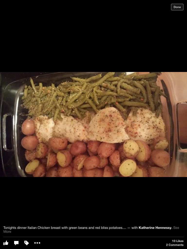 Italian Chicken Beast with green beans and res bliss potatoes.
