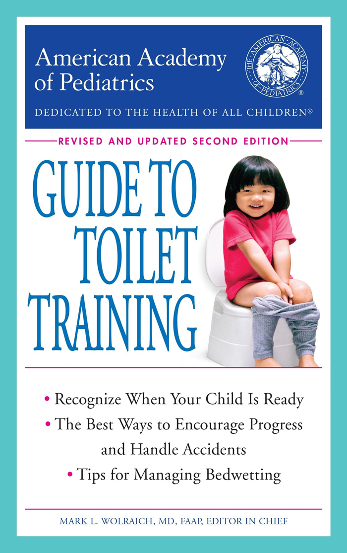 The American Academy Of Pediatrics Guide To Toilet Training Revised And Updated Second Edition By American Academy Of Pediatrics Bantam In 2020 Toilet Training Book Pediatrics American Academy Of Pediatrics