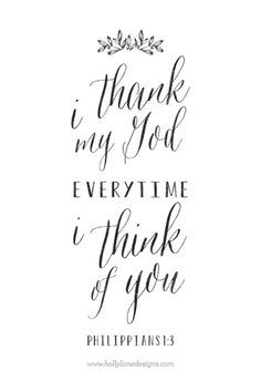 I thank my God overtime I think of you.