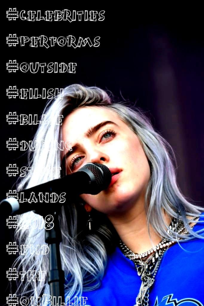 Eilish performs on the Lands End Stage during the 2018 Outside  Billie Eilish performs on the Lands End Stage during the 2018 Outside   49 Trendy Birthday Love Happy EILI...