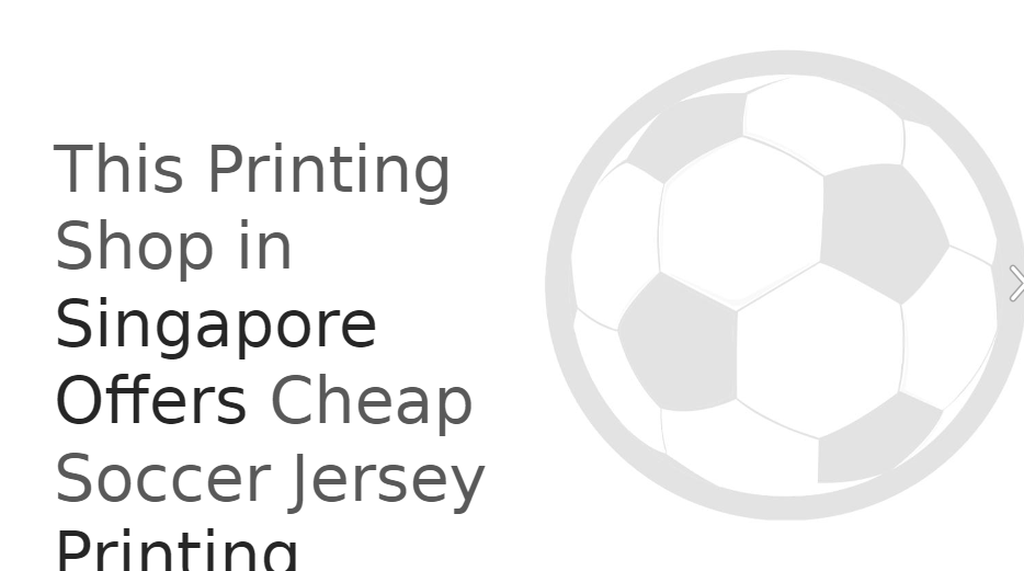 This Printing Shop In Singapore Offers Cheap Soccer Jersey Printing Jersey Soccer Jersey Soccer