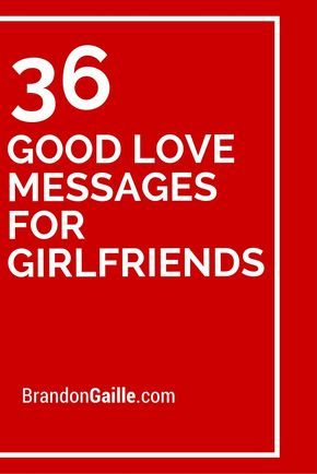 36 Good Love Messages for Girlfriends