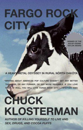 Fargo Rock City. Chuck Klosterman.
