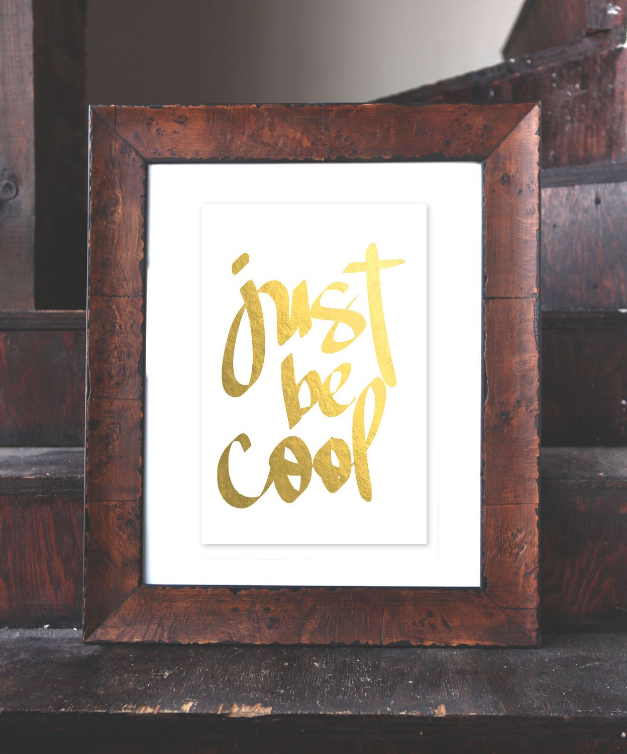 """gilded poster: """"just be cool"""". $58.00, via Etsy."""