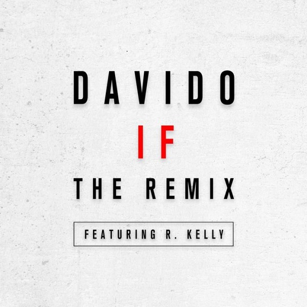 Davido's Chart Topping Hit 'If' Gets A Remix By RnB Legend