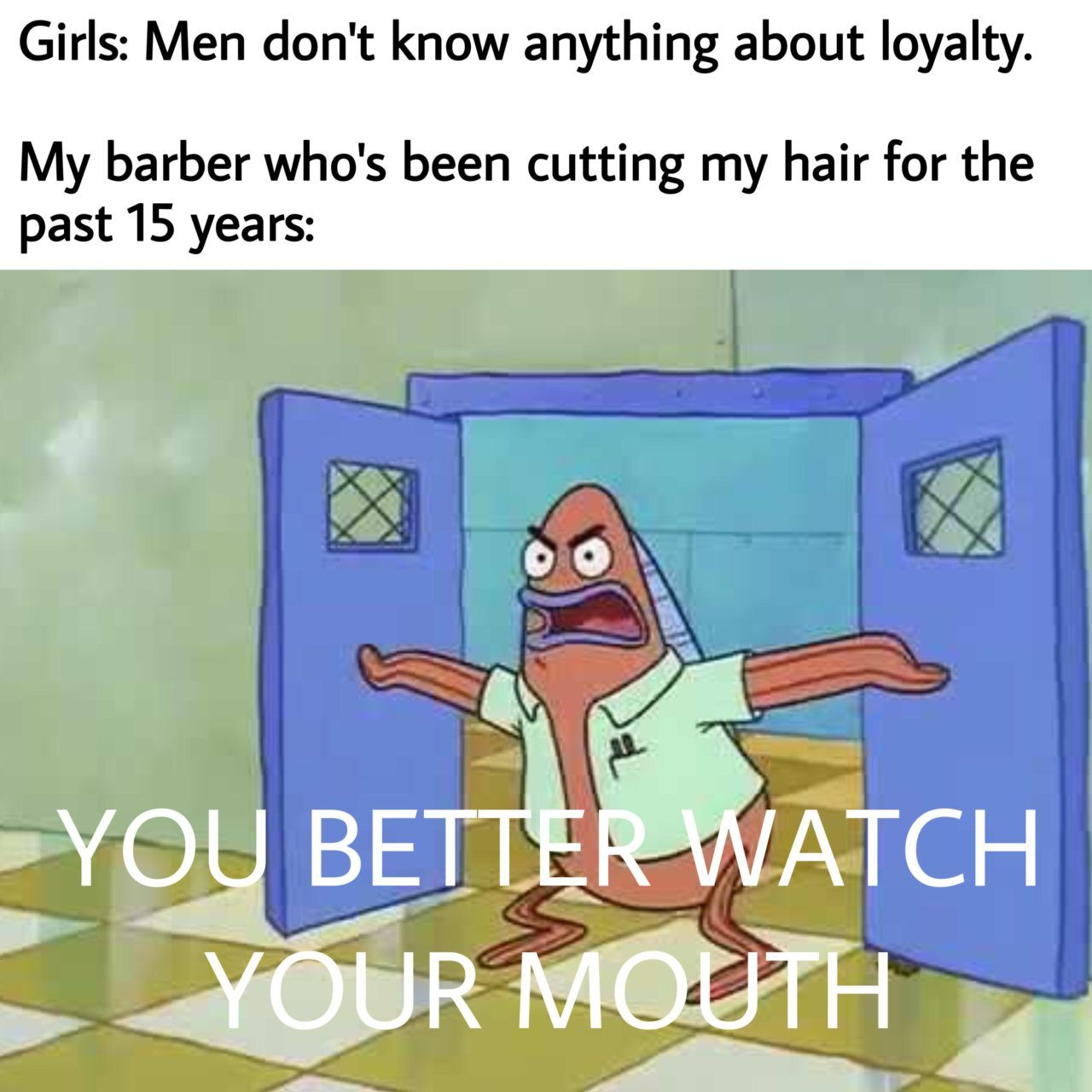My barber knows