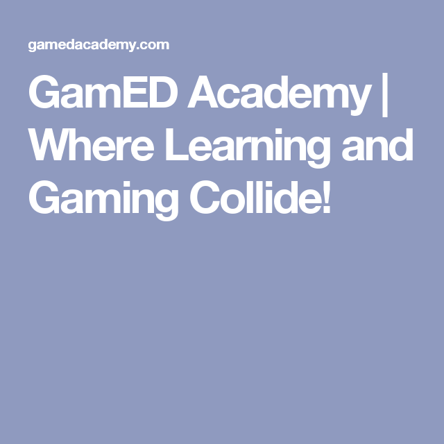 GamED Academy | Where Learning and Gaming Collide! | Homeschool ...
