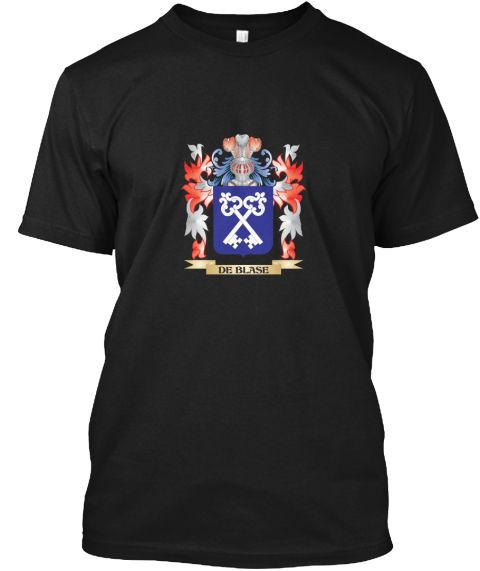 De Blase Coat Of Arms   Family Crest Black T-Shirt Front - This is the perfect gift for someone who loves De-Blase. Thank you for visiting my page (Related terms: De-Blase,De-Blase coat of arms,Coat or Arms,Family Crest,Tartan,De-Blase surname,Heraldry,Family Reu ...)