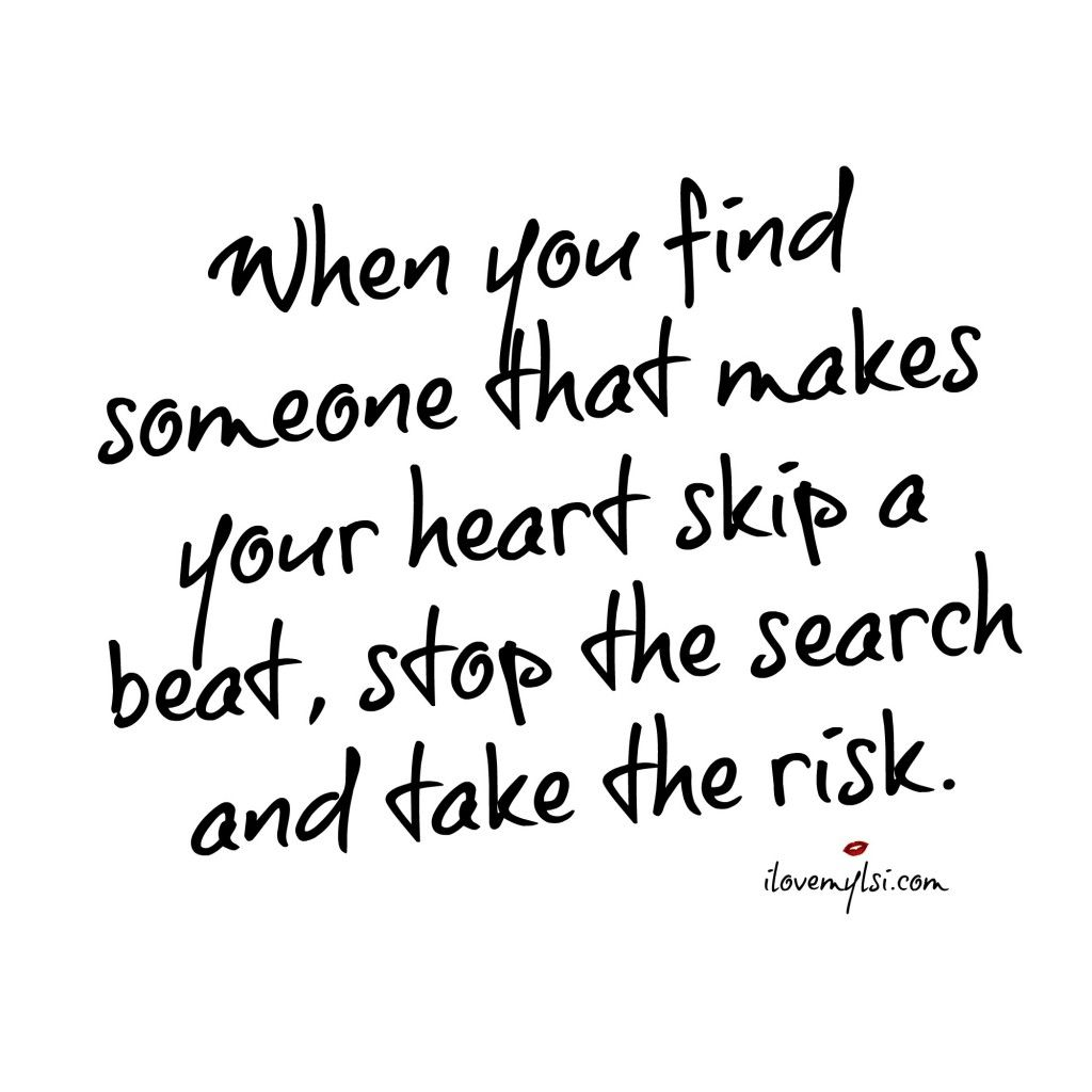 Someone that makes your heart skip a beat | Love Quotes | Heartbeat