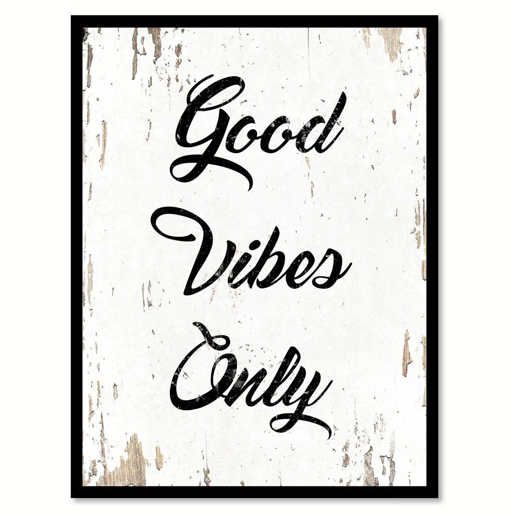 Good Vibes Only Quote Saying Home Decor Wall Art T