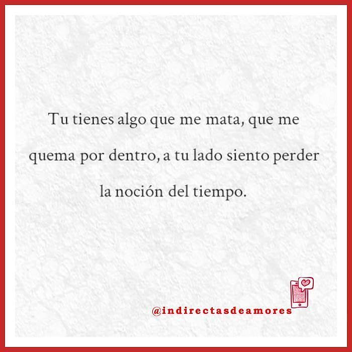 Indirectas Amor Frases Frasesdeamor Frasesvip Frasesdoamor True Quotes Words Cute Quotes