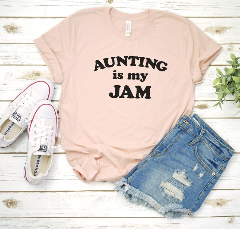 Aunting is my jam, Aunt Shirt, Auntie Shirt, Gift for Aunt, Aunt Gift, Aunt to Be, Auntie T-shirt New Aunt Shirt