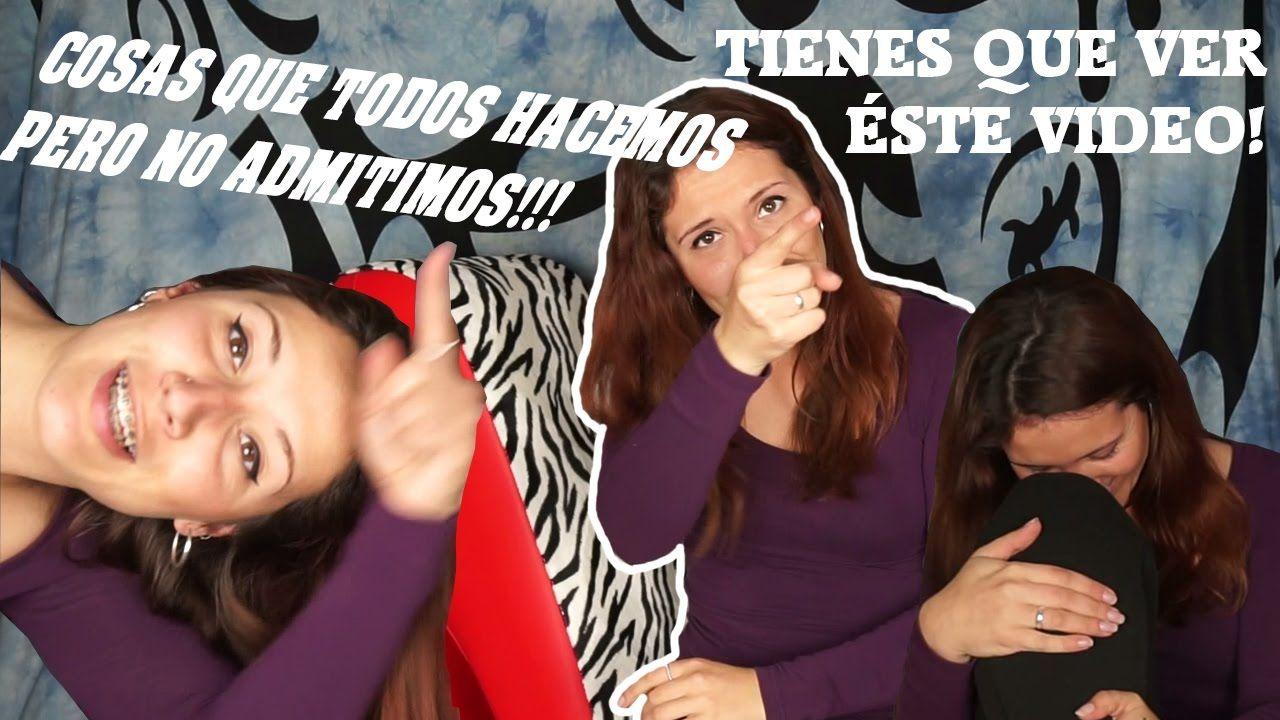 COSAS QUE TODOS HACEMOS PERO NO ADMITIMOS!!! - YouTube