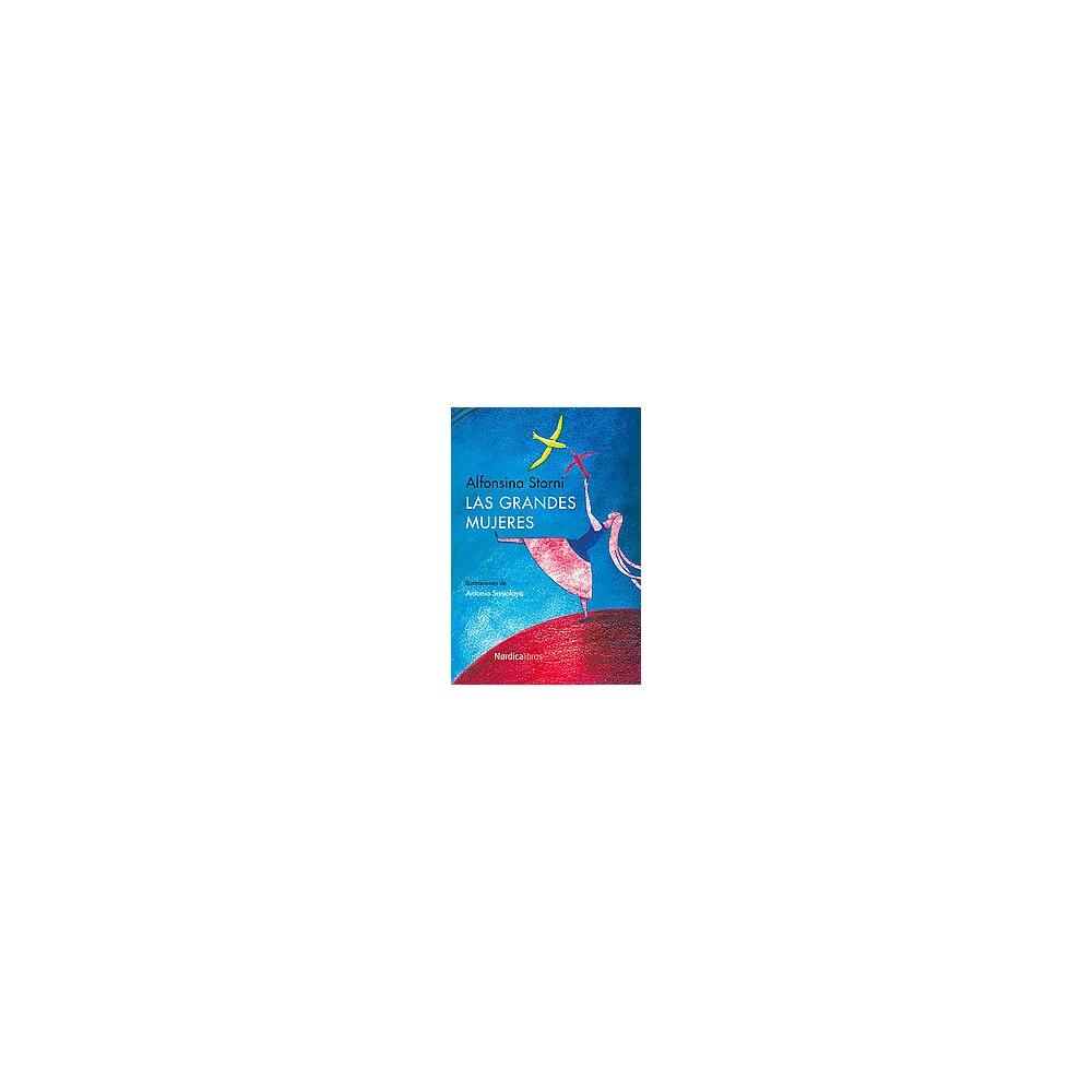 Las grandes mujeres / Large women (Paperback) (Alfonsina Storni)