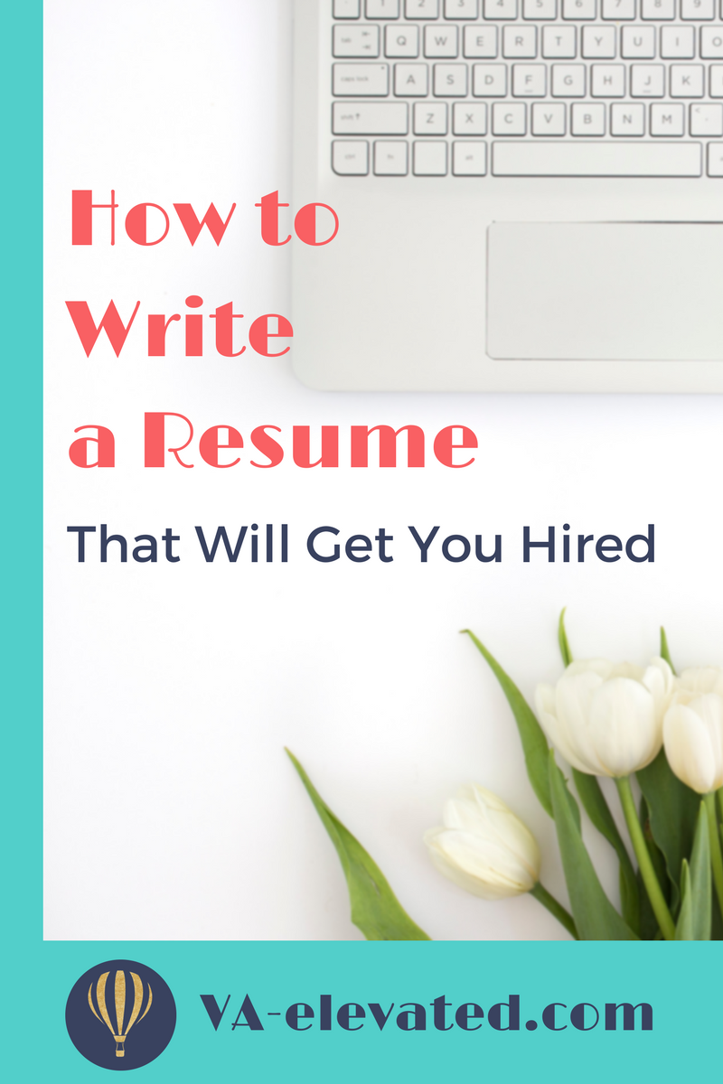 How To Write A Resume That Will Get You Hired  Virtual Assistant