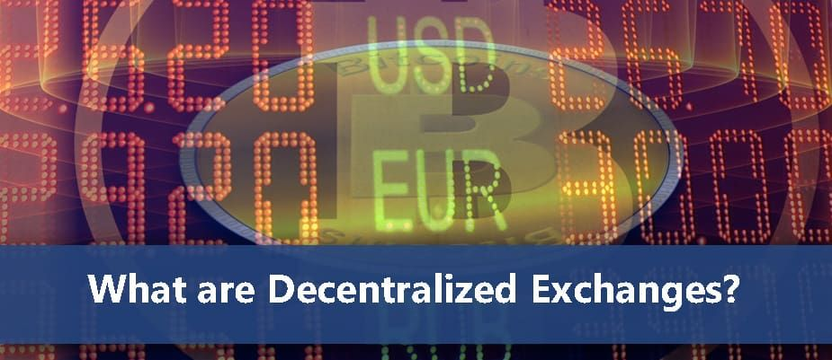What are Decentralized Exchanges? Bitcoin