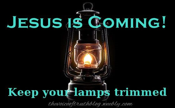 The Hour Is Late Jesus Is Coming Keep Your Lamps Trimmed Thevoiceoftruthblog Weebly Com Jesus Is Coming Rapture Jesus