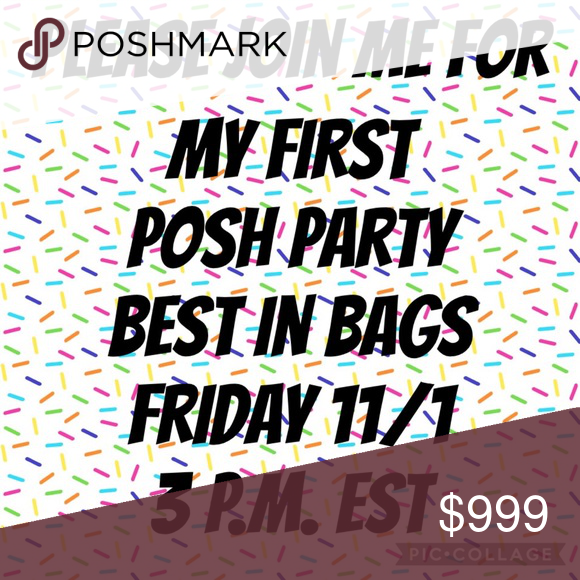 Hosting Best in Bags! Please join me! Looking for host pics!  Posh compliant closets wanted for Host Pics!   Let's party!  Friday 11/1 at 3pm EST! Bags #myposhpicks