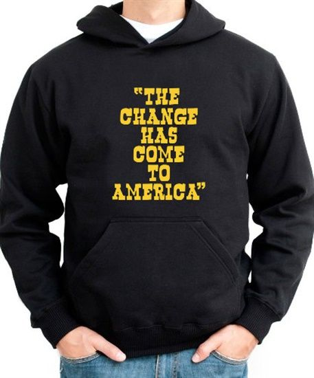 Change Has Come To America Hoodie
