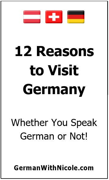 12 Reasons To Visit Germany Whether You Speak German Or Not Visit Germany Germany Learn German