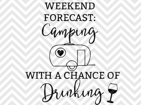 Weekend Forecast Camping With a Chance of Drinking SVG and