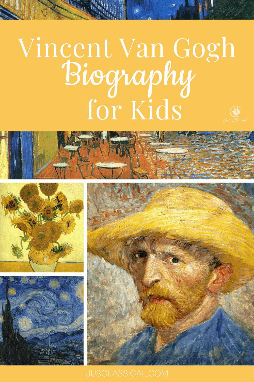 Vincent Van Gogh Biography For Kids Vincent Van Gogh Biography Van Gogh For Kids Van Gogh