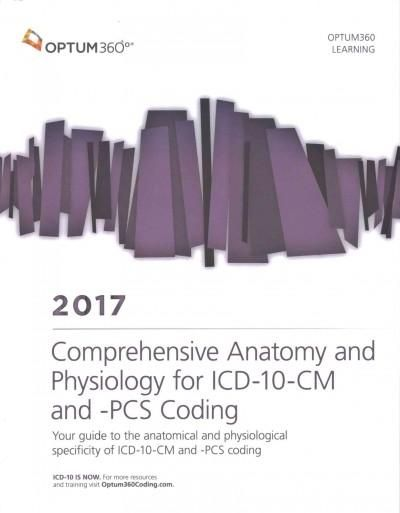 Comprehensive anatomy and physiology for 2017 icd 10 cm and pcs comprehensive anatomy and physiology for 2017 icd 10 cm and pcs coding fandeluxe Gallery