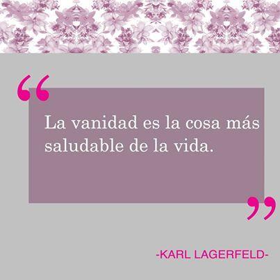 Frase Del Día La Vanidad Es La Cosa Más Saludable De La Vida Karl Lagerfeld Frases De Carrie Bradshaw Carrie Bradshaw Frases