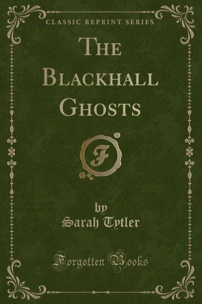 The Blackhall Ghosts (Classic Reprint)