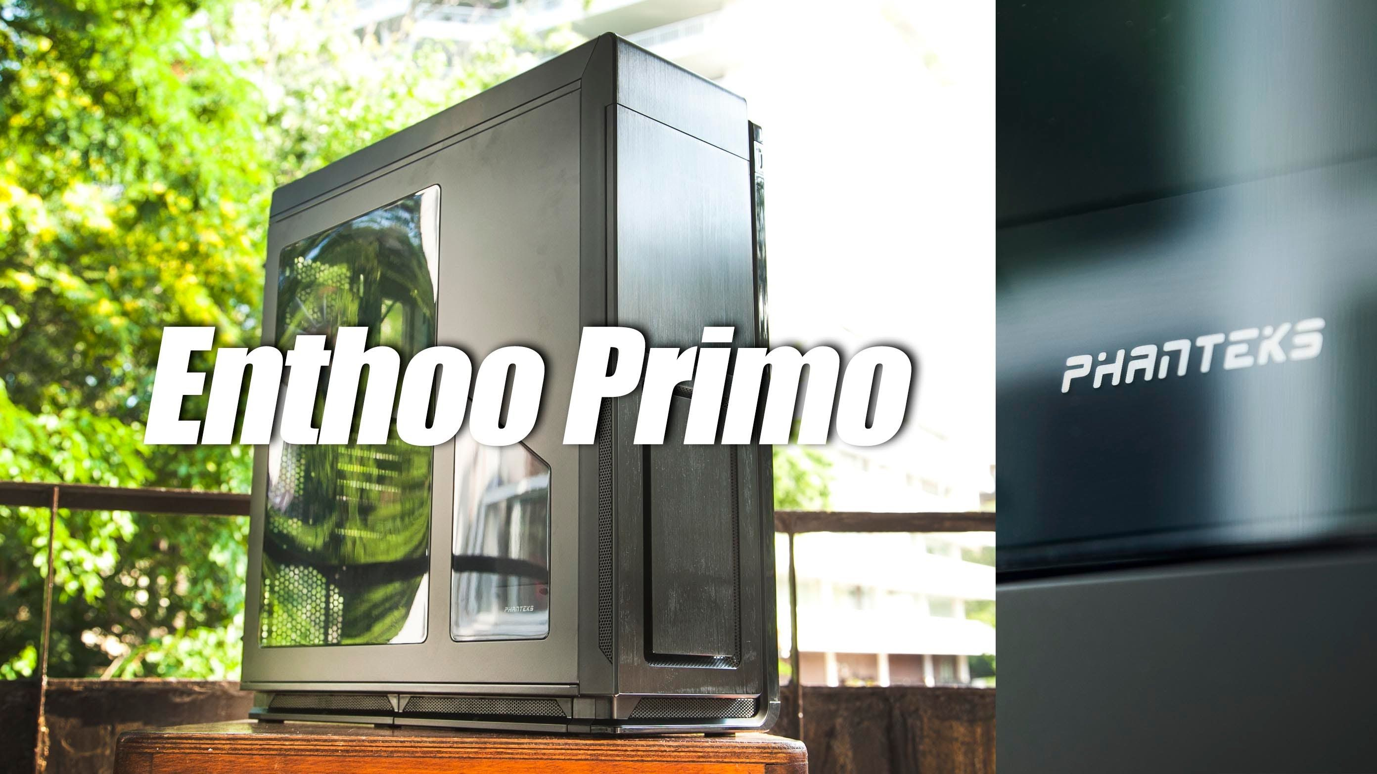 Phanteks Enthoo Primo Enthusiast Full Tower Review (Case of