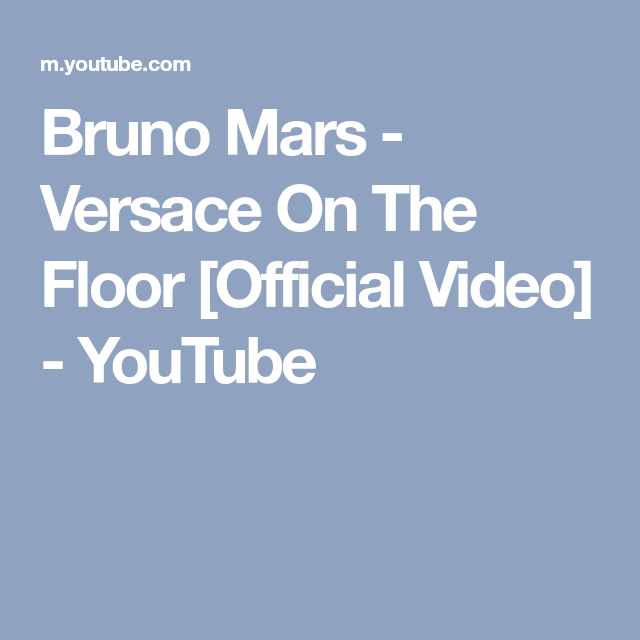 Versace On The Floor [Official Video