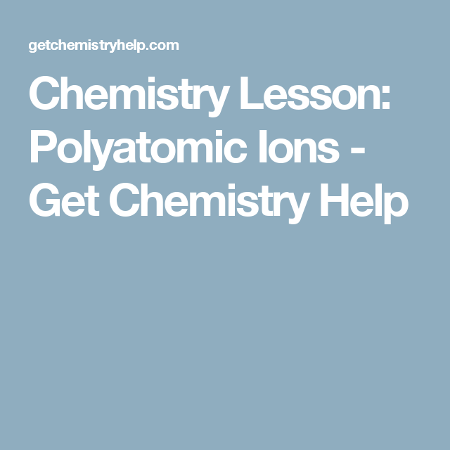 chemistry lesson polyatomic ions get chemistry help chemistry  chemistry lesson polyatomic ions get chemistry help