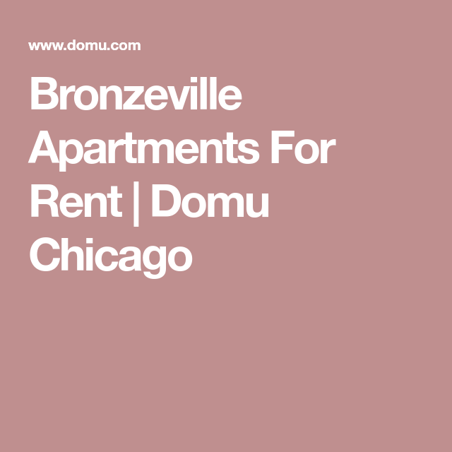 Apartments For Rent Near Me: Bronzeville Apartments For Rent