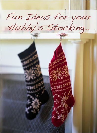Fun Ideas for your Hubby's Stocking...