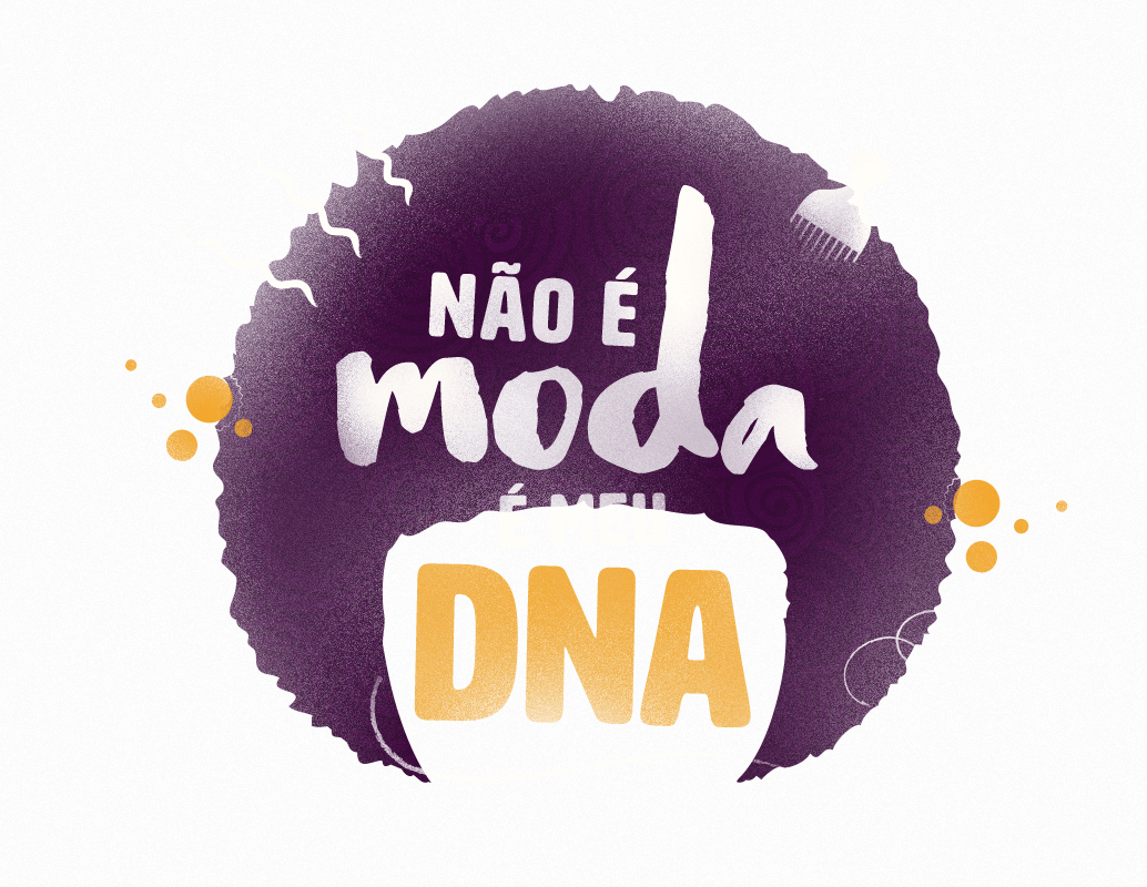 Não é moda. É meu DNA.