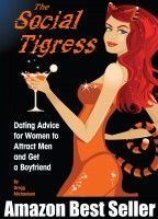 The Social Tigress: Dating Advice for Women to Attract Men and Get a Boyfriend!, an ebook by Gregg Michaelsen at Smashwords