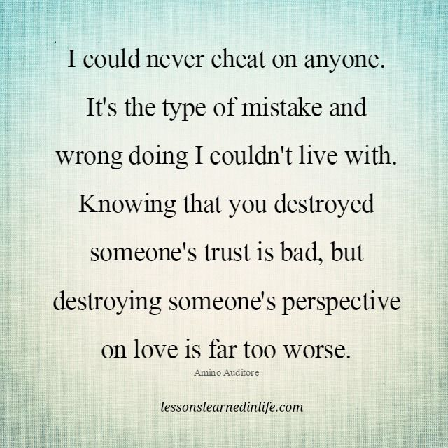 I could never cheat on anyone  | Wisdom | Cheating quotes