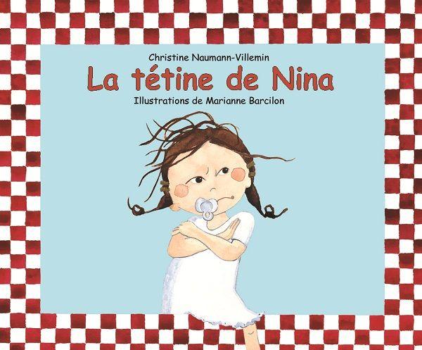 La tétine de Nina  de Christine Naumann-Villemin, illustré par Marianne Barcilon  Kaléidoscope