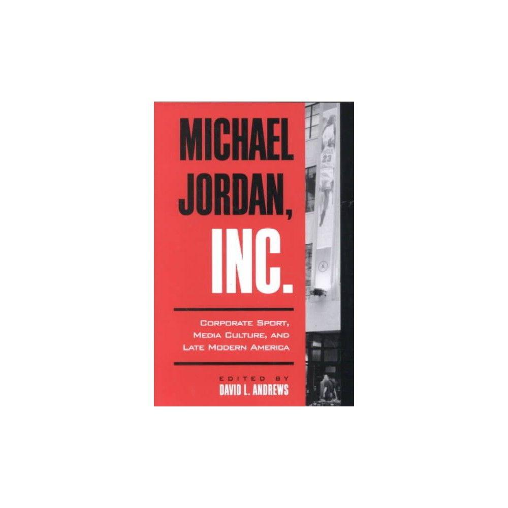 Michael Jordan, Inc. ( Suny Series on Sport, Culture, and Social Relations) (Paperback)