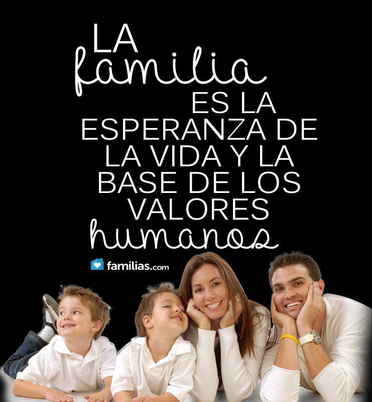 La Familia Es La Esperanza De La Vida Familia Feliz Frases Mensajes De Familia Frases Familiares